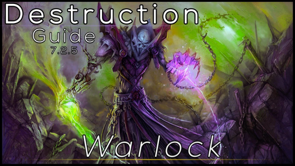 Warlock Destruction 7 2 5 Pve Guide Wow Freakz Com